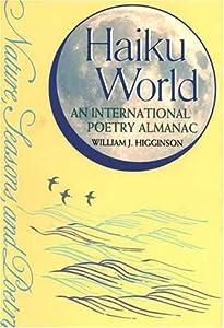 Haiku World: An International Poetry Almanac