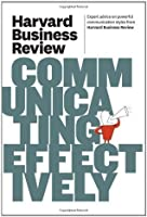 Harvard Business Review on Communicating Effectively