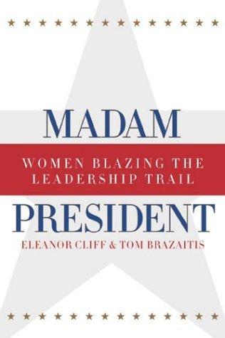 Madam President: Women Blazing the Leadership Trail