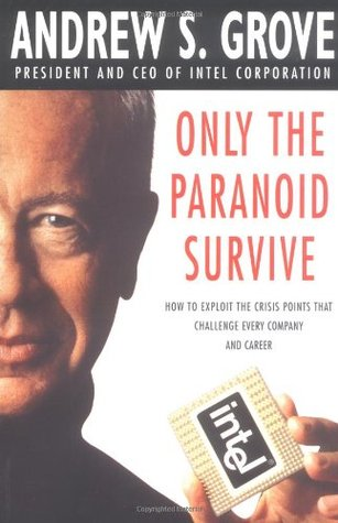 Only the Paranoid Survive. Lessons from the CEO of INTEL Corporation