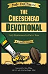 The Cheesehead Devotional: Daily Meditations for Green Bay Packers, Their Fans, and NFL Football Fanatics