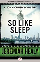 So Like Sleep (The John Cuddy Mysteries)