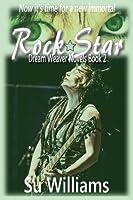Rock Star (Dream Weaver, #2)