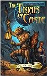 The Trials of Caste (Paladin of a Hidden God, #1)