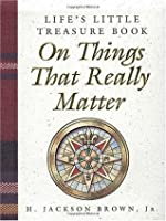 Life's Little Treasure Book on Things that Really Matter