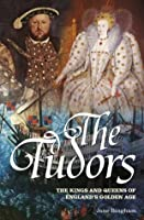 The Tudors: Kings and Queens of England's Golden Age
