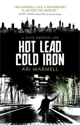 Read Hot Lead Cold Iron Mick Oberon 1 By Ari Marmell