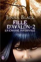 La chasse infernale (Fille d'Avalon, #2)