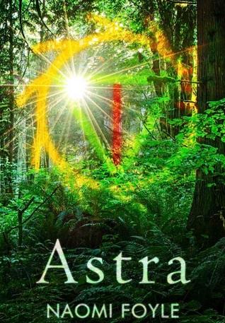 Astra by Naomi Foyle