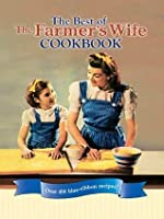 The Best of The Farmer's Wife Cookbook: Over 400 blue-ribbon recipes!