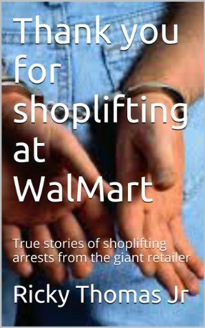 Thank you for shoplifting at WalMart