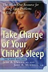 Take Charge of Your Child's Sleep: The All-in-One Resource for Solving Sleep Problems in Kids and Teens