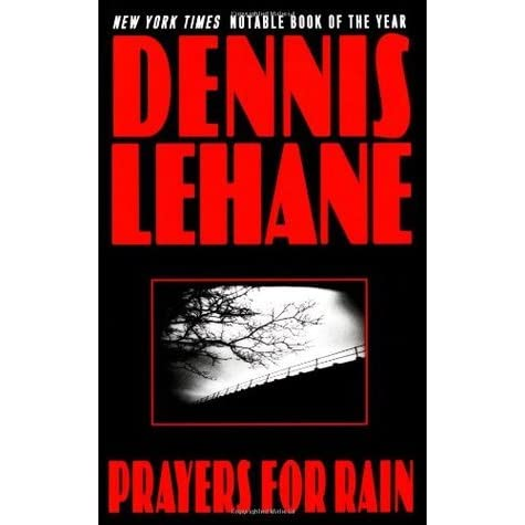 Prayers for Rain (Kenzie & Gennaro, #5) by Dennis Lehane