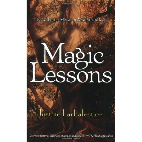 Magic Lessons (Magic or Madness, #2) by Justine Larbalestier
