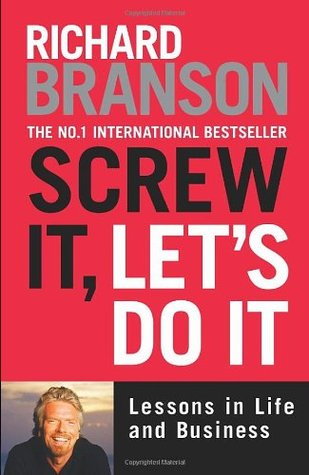 Screw It, Let's Do It: Lessons in Life and Business