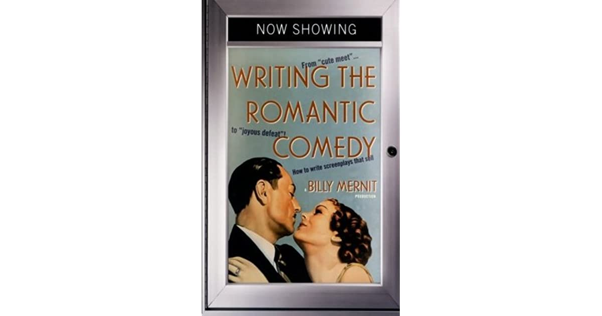 Writing the Romantic Comedy: From