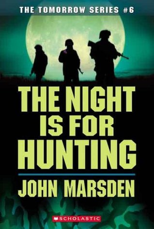 The Night Is for Hunting (Tomorrow, #6)
