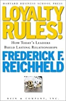 Loyalty Rules!: How Today's Leaders Build Lasting Relationship
