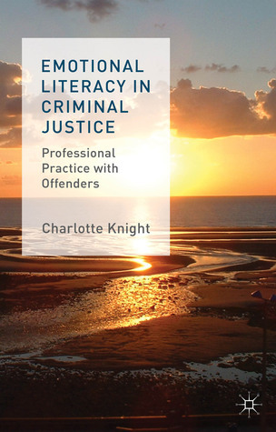 Emotional Literacy in Criminal Justice Professional Practice with Offenders