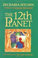 The 12th Planet (The Earth Chronicles, #1)