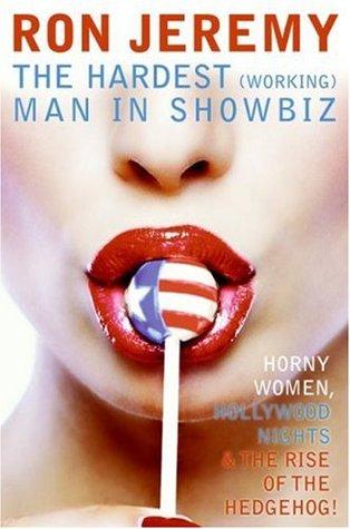 Ron Jeremy: The Hardest (Working) Man in Showbiz
