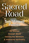 Sacred Road: my journey through abuse, leaving the Mormons & embracing spirituality