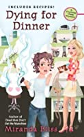 Dying for Dinner (A Cooking Class Mystery, #4)