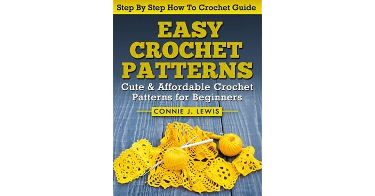 Easy Crochet Patterns Cute Affordable Crochet Patterns For