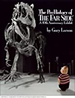 The Prehistory Of The Far Side: A 10 Th Anniversary Exhibit