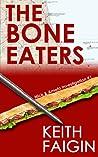 The Bone Eaters by Keith Faigin