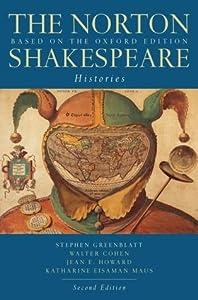 The Norton Shakespeare, Based on the Oxford Edition: Histories (Norton Shakespeare)