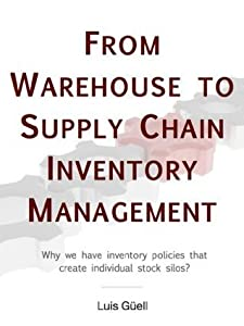 From Warehouse to Supply Chain Inventory Management