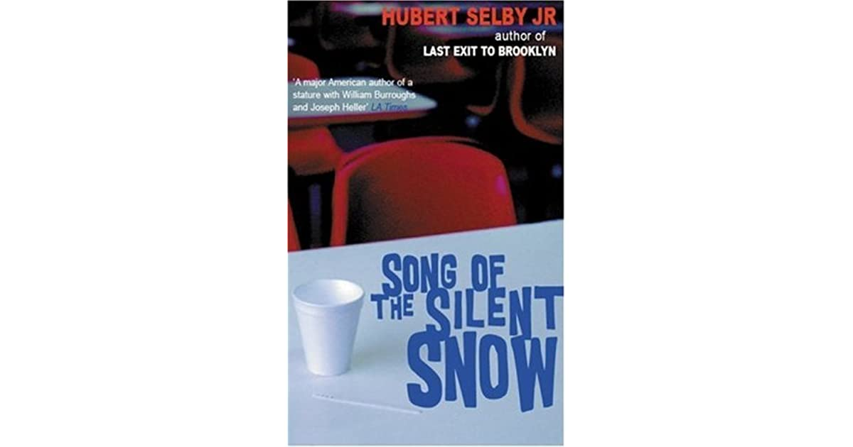 Hubert Selby Jr Quotes: Song Of The Silent Snow By Hubert Selby Jr