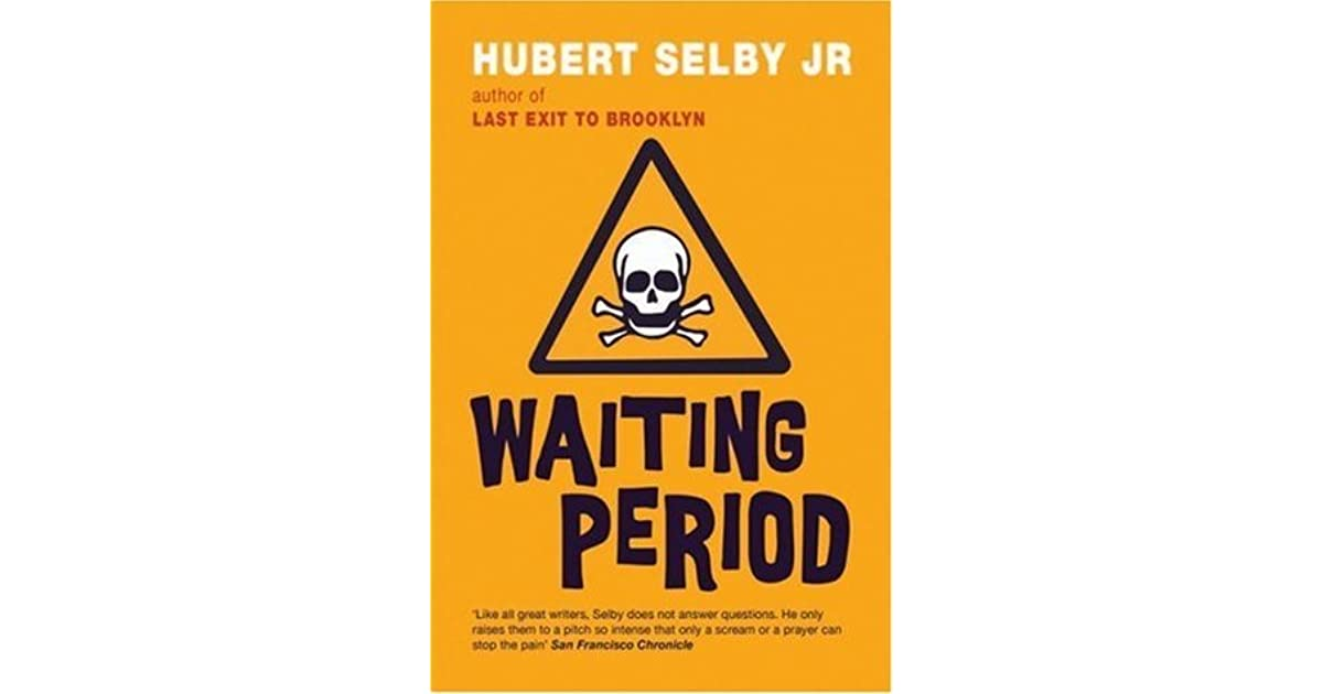 Hubert Selby Jr Quotes: Waiting Period By Hubert Selby Jr
