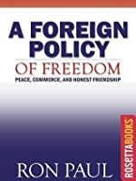 A Foreign Policy of Freedom (Ron Paul Set)