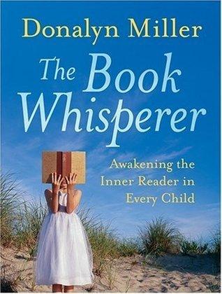 The-book-whisperer-awakening-the-inner-reader-in-every-child