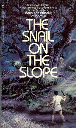 The Snail on the Slope by Arkady Strugatsky