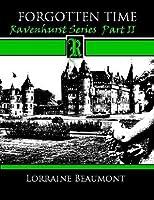 Forgotten Time Ravenhurst Series (A Time-Travel Romance) Book One Part II (Ravenhurst Series Book One Part Two)