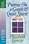 Putting On a Gentle  Quiet Spirit: 1 Peter