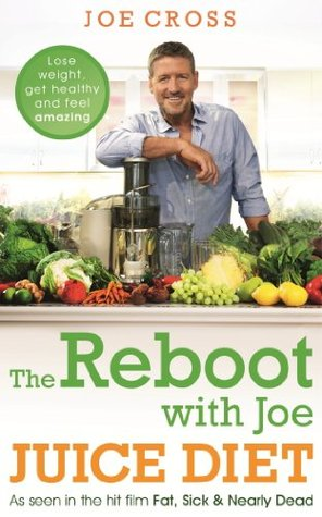 The Reboot With Joe Juice Diet Lose Weight Get Healthy And Feel
