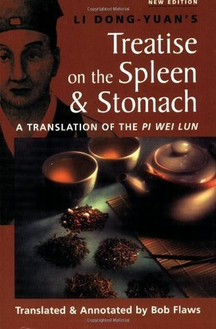 The Treatise on the Spleen and Stomach A Translation of the Pi Wei Lun, 2nd Edition