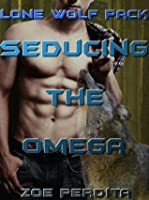 Seducing the Omega (Lone Wolf Pack)
