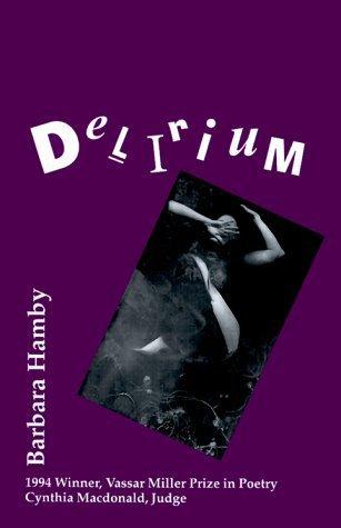 Barbara Hamby - Delirium - Vassar Miller Prize in Poetry