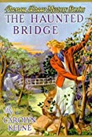 The Haunted Bridge (Nancy Drew, #15)