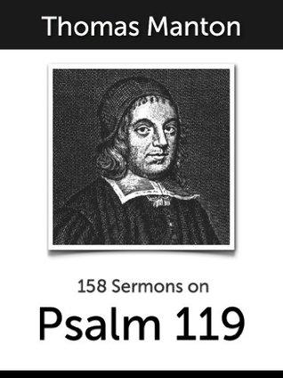 158 Sermons on Psalm 119 by Thomas Manton