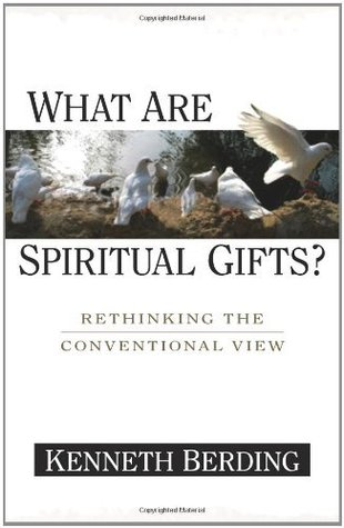 What Are Spiritual Gifts? by Kenneth Berding