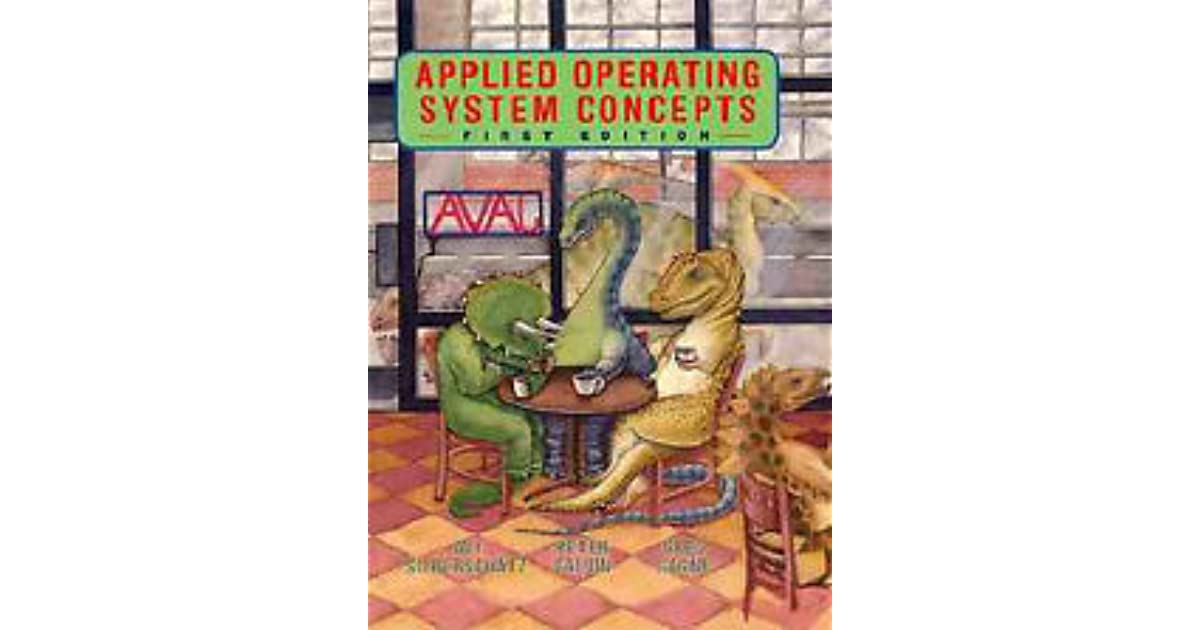 Applied Operating Systems Concepts By Abraham Silberschatz