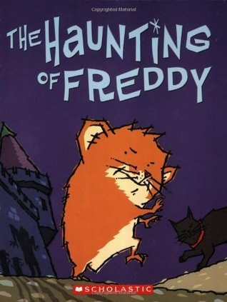 The Haunting Of Freddy (The Golden Hamster Saga, #4)