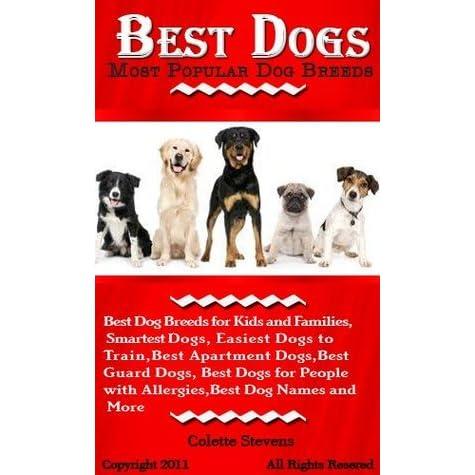 Best Dogs Most Popular Dog Breeds Best Dog Breeds For Kids And