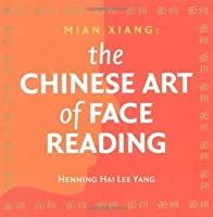 Mian Xiang: The Chinese Art of Face Reading